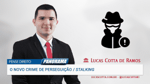 Read more about the article Saiba mais sobre o novo crime de perseguição ou stalking