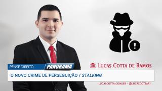 Saiba mais sobre o novo crime de perseguição ou stalking