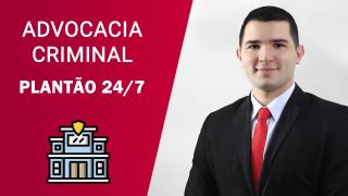 Advocacia criminal – Plantão 24/7