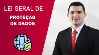 Entenda mais sobre a Lei Geral de Proteção de Dados e suas implicações jurídicas